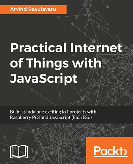 Practical Internet of Things with JavaScript PDF