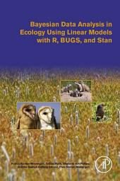 Bayesian Data Analysis in Ecology Using Linear Models with R, BUGS, and Stan