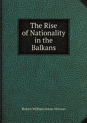 The Rise of Nationality in the Balkans