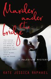 Murder Under the Bridge: A Palestine Mystery