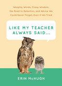 Like My Teacher Always Said