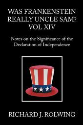 Was Frankenstein Really Uncle Sam?: Notes on the Significance of the Declaration of Independence