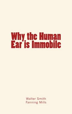 Why the Human Ear is Immobile PDF