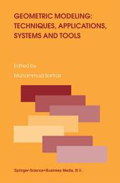 Geometric Modeling: Techniques, Applications, Systems and Tools
