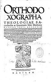 Orthodoxographa theologiae sacrosanctae ac syncerioris fidei Doctores nvmero LXXVI... partim Graeci, partim Latini...edidit Johannes Herold