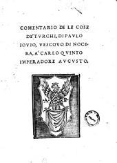 Comentario de le cose de' Turchi, di Paulo Iouio, vescouo di Nocera, a Carlo quinto imperadore augusto