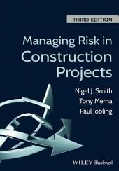 Managing Risk in Construction Projects: Edition 3