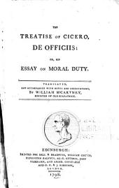 The treatise of Cicero, De officiis; or, his Essay on moral duty