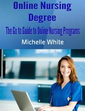 Online Nursing Degree: The Go to Guide to Online Nursing Programs
