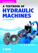 A Textbook of Hydraulic Machines   fluid Mechanics and Hydraulic Machines   Part II  for Engineering Students of Various Disciplines and Competitive Examinations  in SI Units PDF