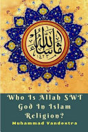 Who Is Allah Swt God In Islam Religion  Book PDF