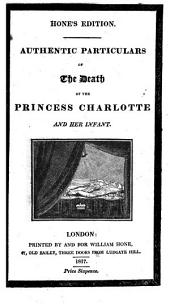 Authentic Particulars of the Death of the Princess Charlotte and Her Infant