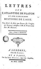 Lettres sur l'Atlantide de Platon et sur l'ancienne histoire de l'Asie...