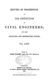 Minutes of Proceedings of the Institution of Civil Engineers: Volume 64