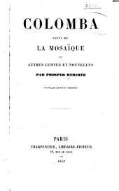 Colomba: suivi de La mosaïque et autres contes et nouvelles