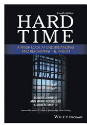 Hard Time: A Fresh Look at Understanding and Reforming the Prison, Edition 4