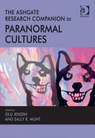 The Ashgate Research Companion to Paranormal Cultures PDF