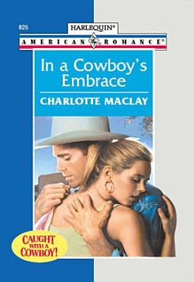 In A Cowboy s Embrace  Mills   Boon American Romance  PDF