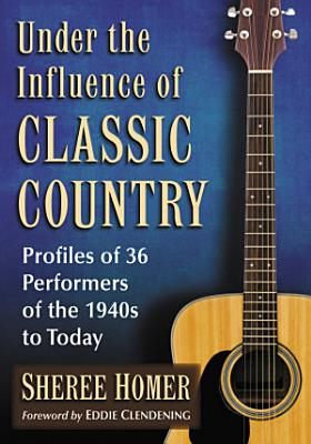 Under the Influence of Classic Country