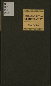Theosophy and Christianity: A Signpost for Those who Desire Information Concerning Theosophy