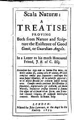 Scala naturæ: a treatise proving ... the existence of good genii, or guardian-angels. In a letter to ... J. B. of C. Esq