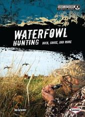 Waterfowl Hunting: Duck, Goose, and More