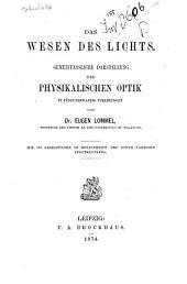 Das Wesen des Lichts: Gemeinfassliche Darstellung der Physikalischen Optik in 25 Vorlesungen