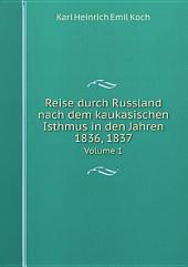 Reise durch Russland nach dem kaukasischen Isthmus in den Jahren 1836, 1837