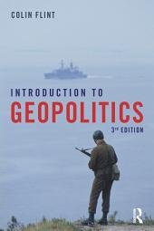 Introduction to Geopolitics: Edition 3