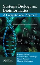 Systems Biology and Bioinformatics: A Computational Approach