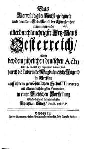 Das glorwürdigste ... u. über den Erb-Fried der Christenheit triumphierende allerdurchl. Ertz-Hauss Österreich ...