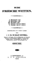 Oude Friesche wetten ...: Bijeenverzameld en op nieuw nagezien, Volume 2