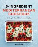 5 Ingredient Mediterranean Cookbook