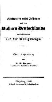 Shakespeare's erstes erscheinen auf den bühnen Deutschlands: Und insbesondere auf der Königsbergs