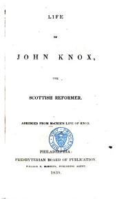 The Life of John Knox, the Scottish Reformer