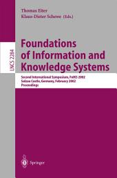 Foundations of Information and Knowledge Systems: Second International Symposium, FoIKS 2002 Salzau Castle, Germany, February 20-23, 2002 Proceedings