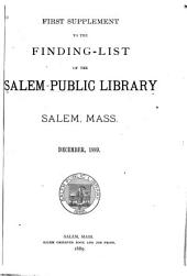 First[-sixth] Supplement to the Finding List of the Salem Public Library, Salem, Mass., December 1889[-October, 1894]: Volumes 1-6