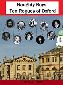 Naughty Boys  Ten Rogues of Oxford Book