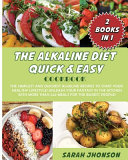 THE ALKALINE DIET QUICK AND EASY COOKBOOK