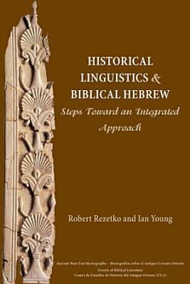 Historical Linguistics and Biblical Hebrew PDF