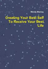 Creating Your Best Self To Receive Your Best Life PDF