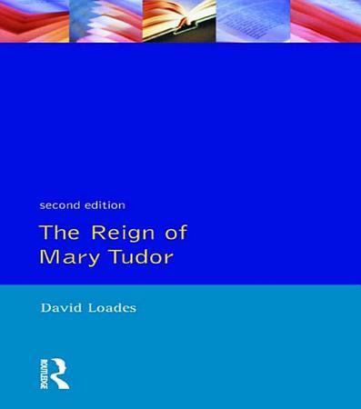 The Reign of Mary Tudor PDF