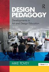 Design Pedagogy: Developments in Art and Design Education