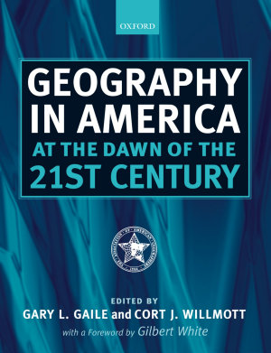 Geography in America at the Dawn of the 21st Century PDF