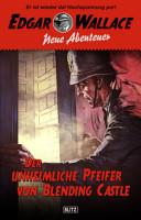 Edgar Wallace   Neue Abenteuer 01  Der unheimliche Pfeifer von Blending Castle PDF
