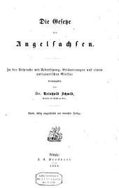 Die Gesetze der Angelsachsen: in der Ursprache mit Übersetzung, Erläuterungen und einem antiquarischen Glossar