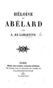 Héloïse et Abélard, par A. de Lamartine (1079-1164).