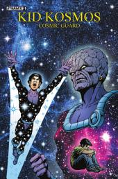 Kid Kosmos: Cosmic Guard #1