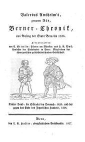 Berner-Chronik von Anfang der Stadt Bern bis 1526: Die Schlacht bey Dornach, 1499, und bis gegen das Ende des Fetzerischen Handels, 1508, Band 3