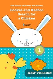 Bookee and Keeboo search for a chicken: A Bookee story for young readers (Pre-schoolers, 3 to 6 year olds)
